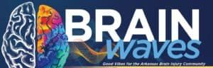 "brain waves newsletter logo. Subheading reads ""good vibes for the Arkansas Brain Injury Community"""